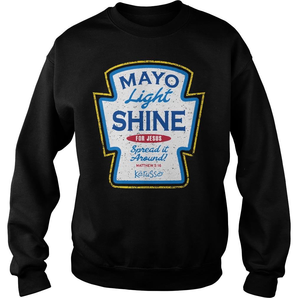 Mayo light shine for Jesus spread it around Sweater