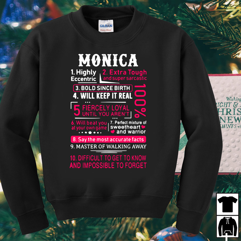 Monica highly eccentric extra tough and super sarcastic shirt