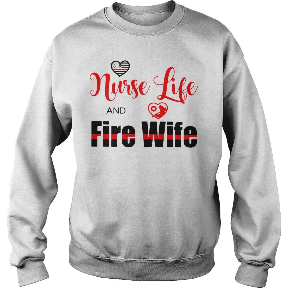 Nurse life fire wife Sweater