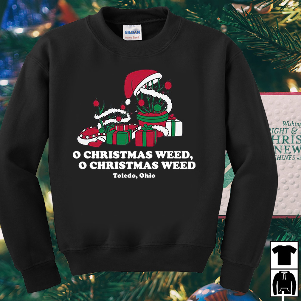 Toledo Christmas Weed.O Christmas Weed Toledo Ohio Sweater Shirt Hoodie And
