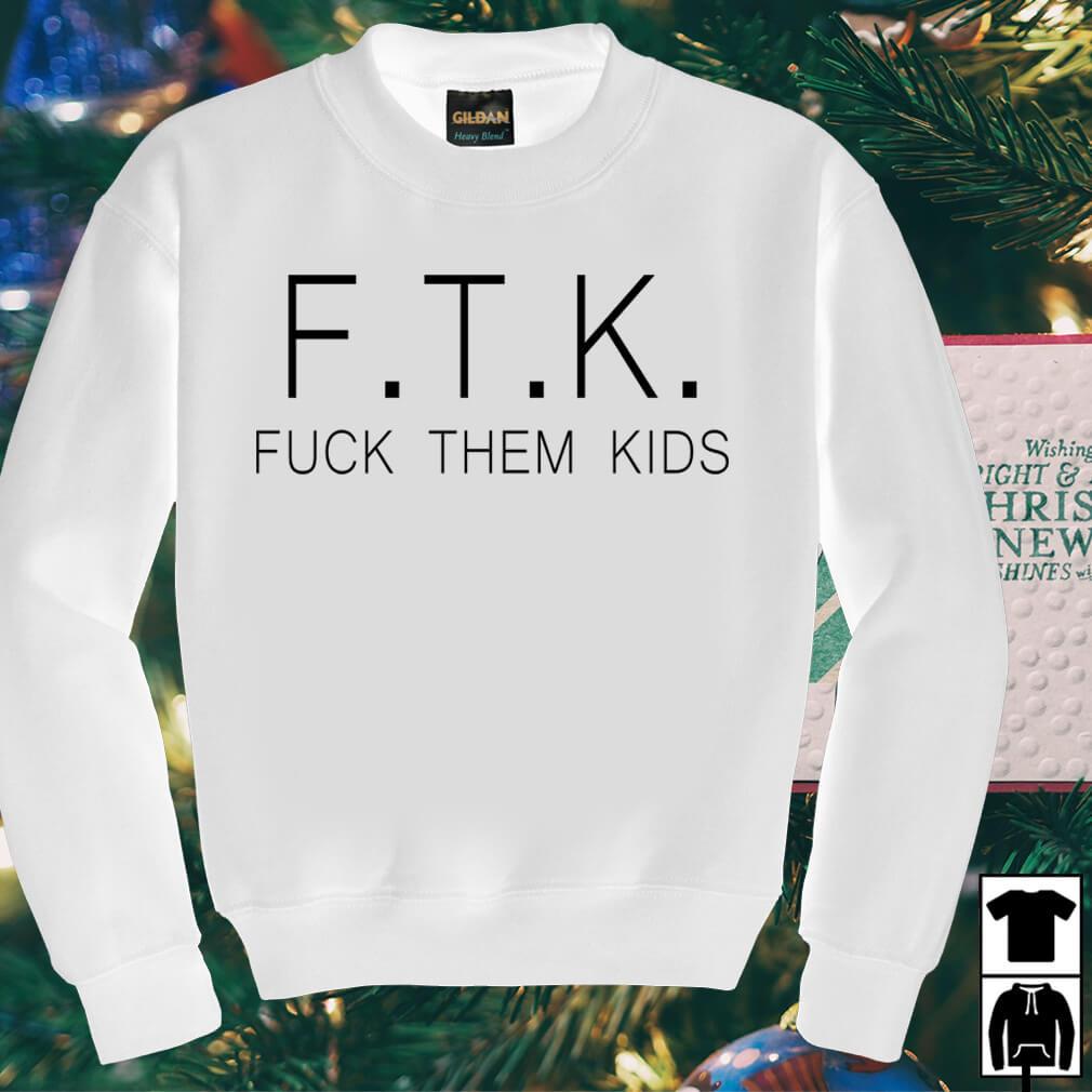 Official FTK fuck them kids shirt