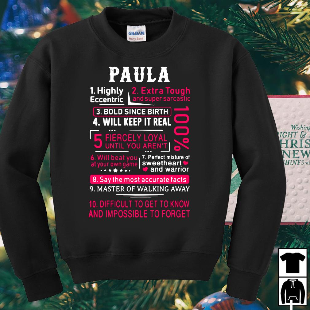 Paula highly eccentric extra tough and super sarcastic shirt