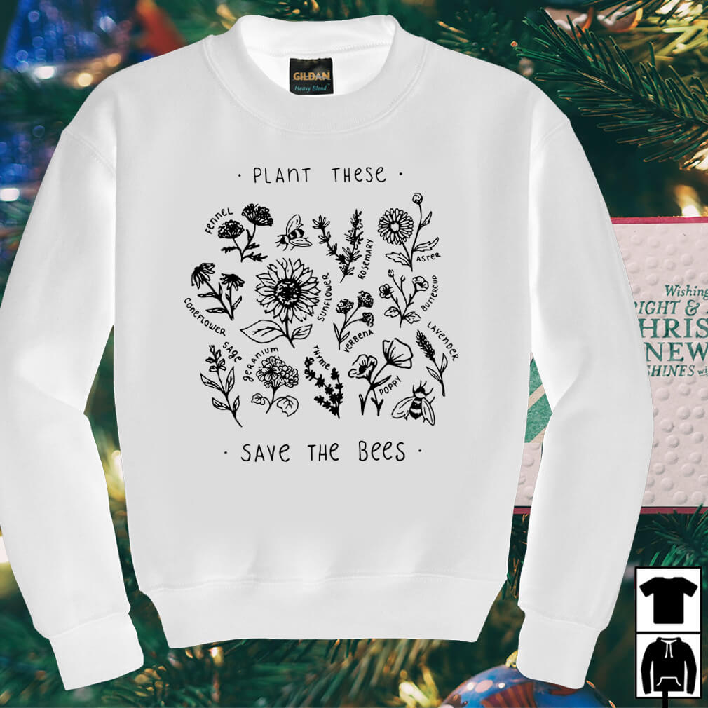 Plant these flowers save the bees shirt