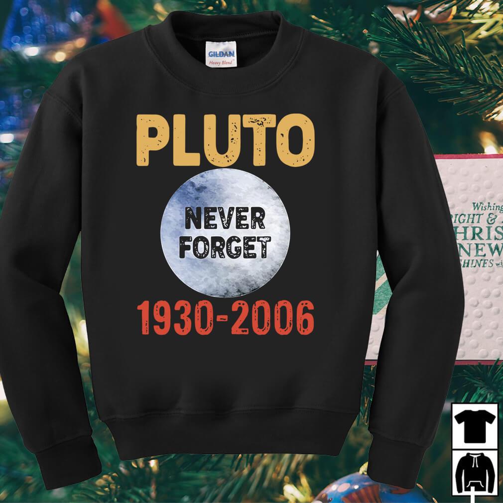 Pluto never forget 1930 2006 shirt