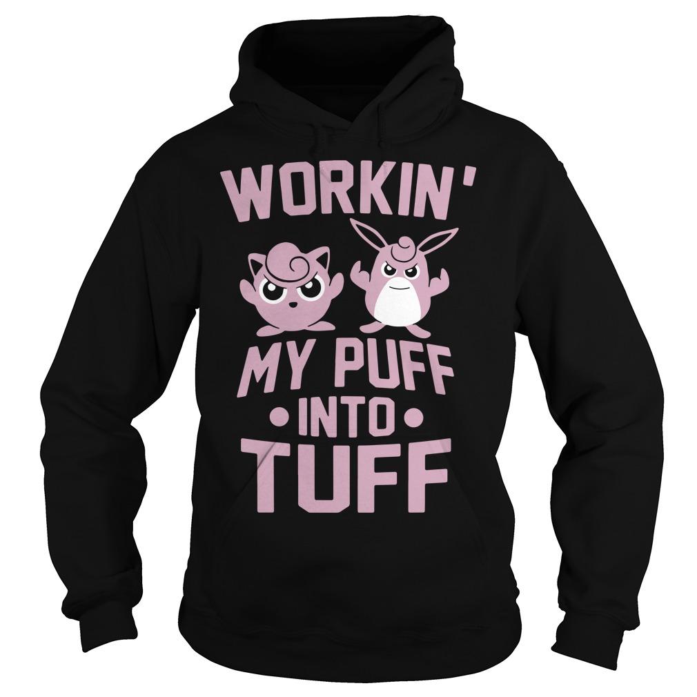 Pokemon Workin my puff into tuff Hoodie