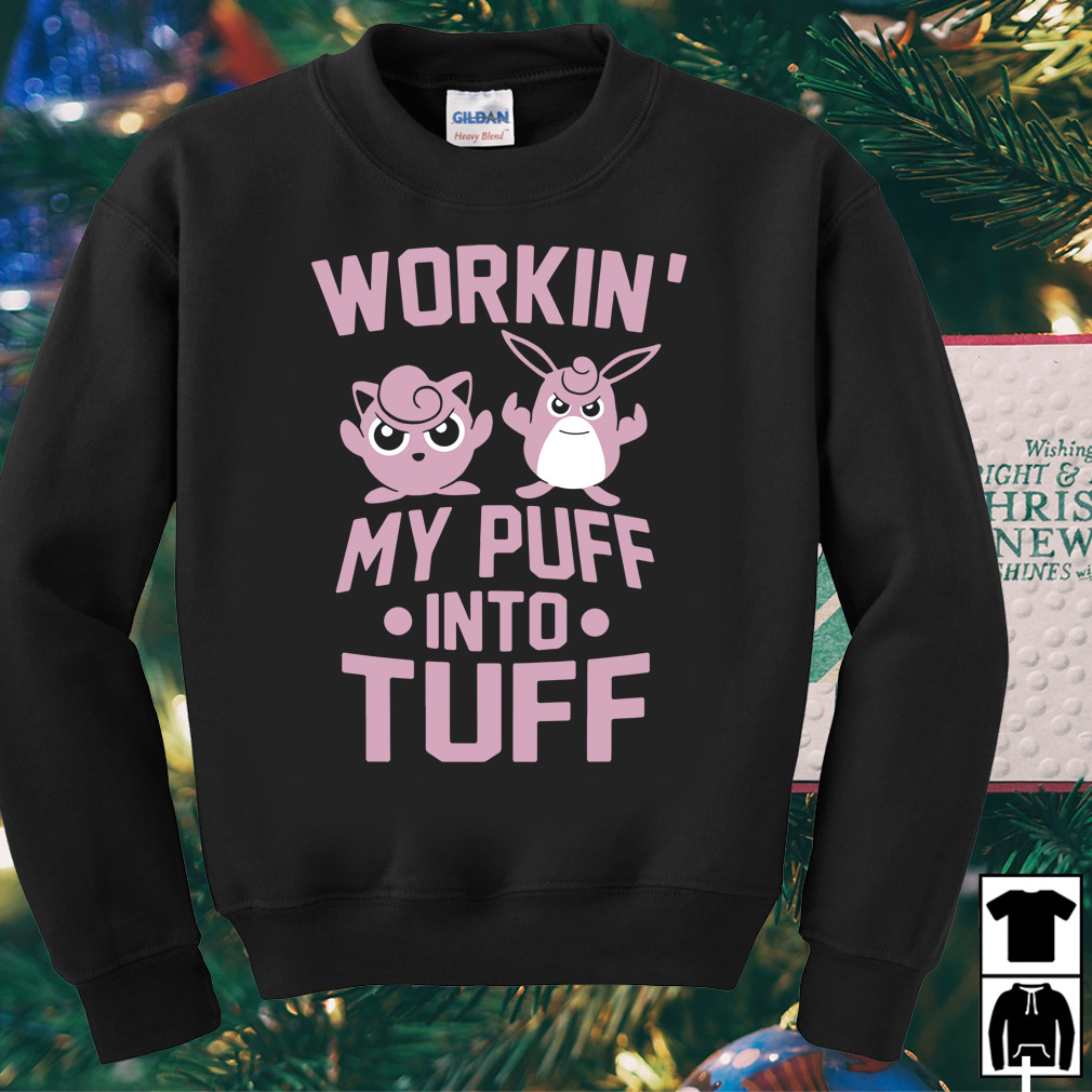 Pokemon Workin my puff into tuff shirt