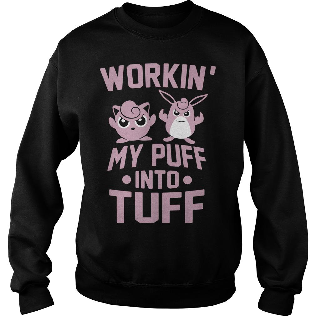 Pokemon Workin my puff into tuff Sweater