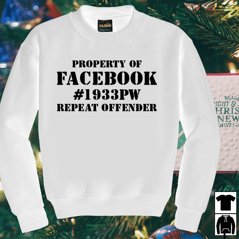 Property of Facebook 1933pw repeat offender shirt