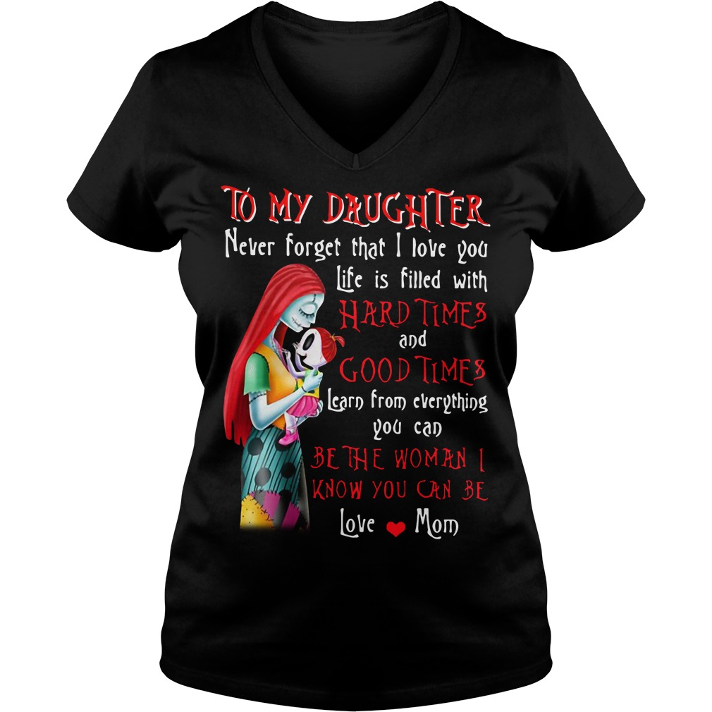 Sally to my daughter never forget that I love you life is filled with V-neck T-shirt