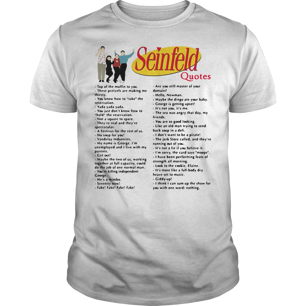 Seinfeld quotes top of the muffin to you Guys Shirt