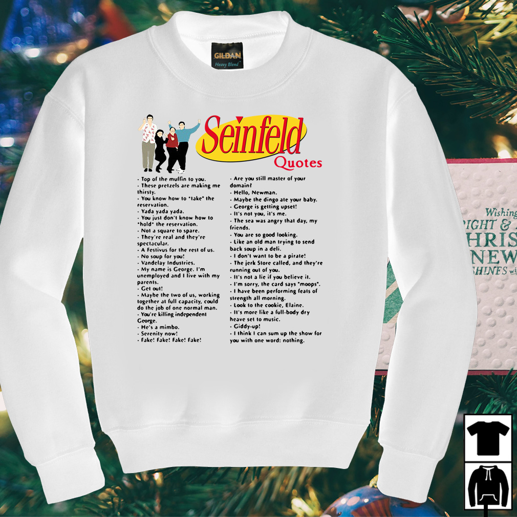 Seinfeld quotes top of the muffin to you shirt