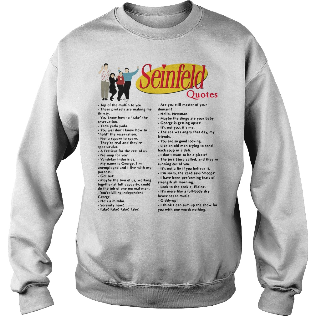Seinfeld quotes top of the muffin to you Sweater