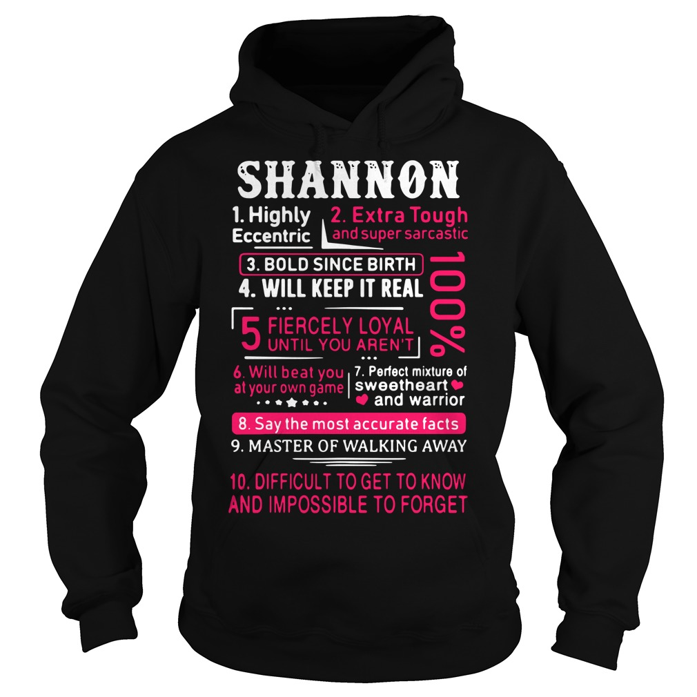Shannon highly eccentric extra tough and super sarcastic Hoodie