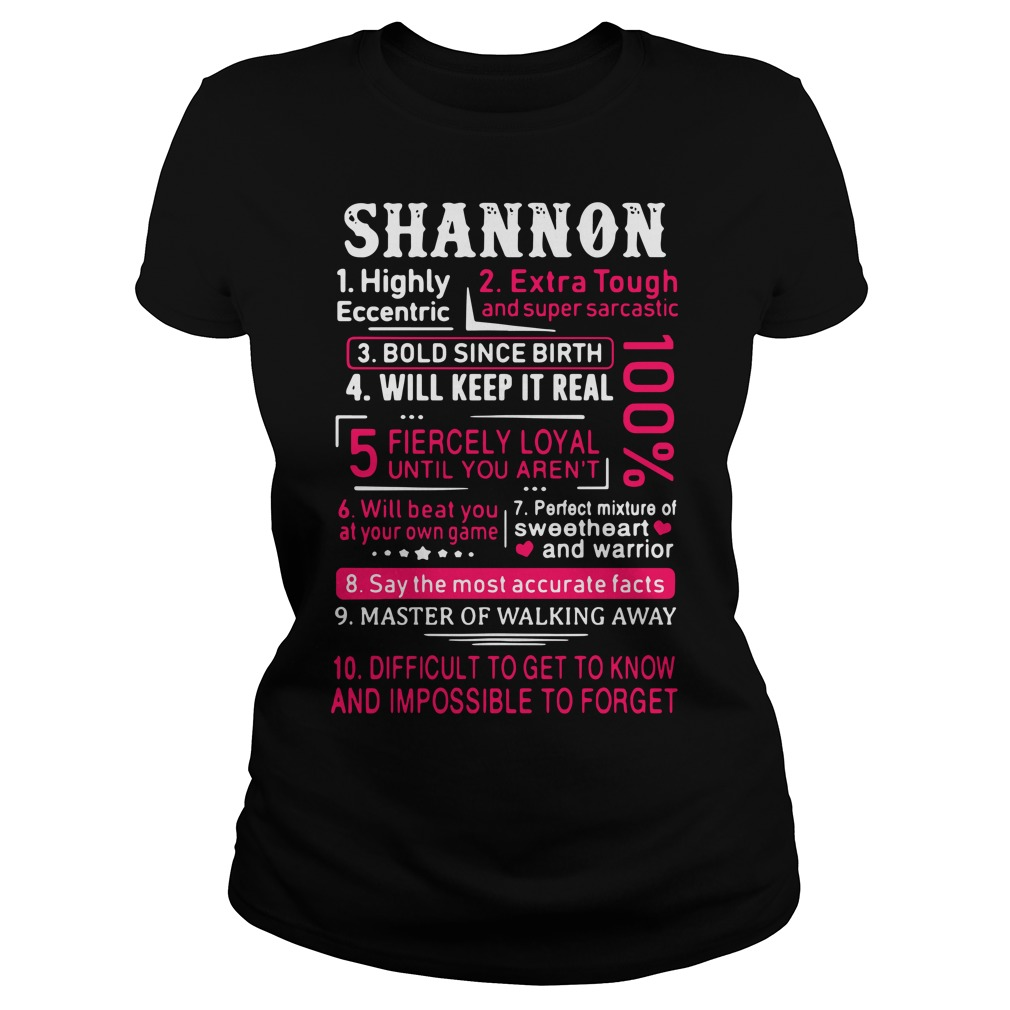 Shannon highly eccentric extra tough and super sarcastic Ladies Tee