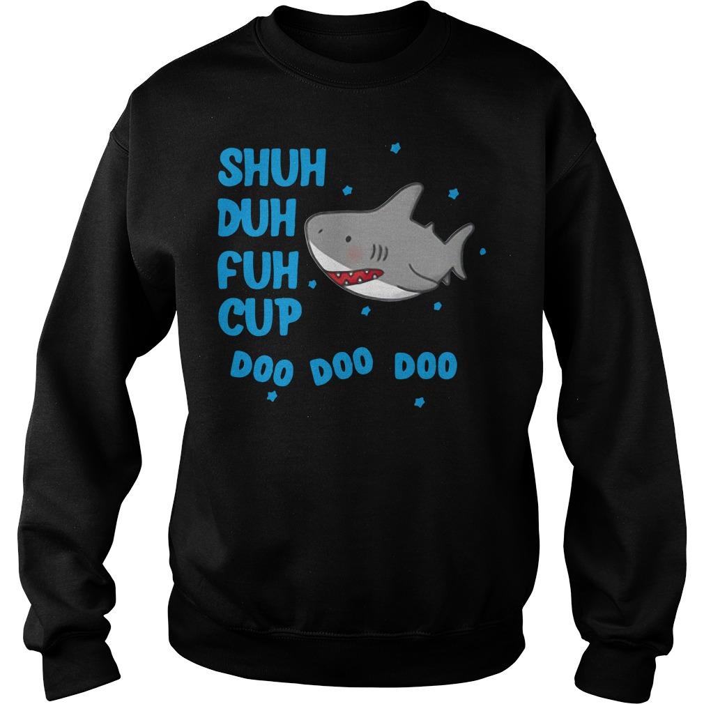 Shud duh fuh cup doo doo doo Sweater
