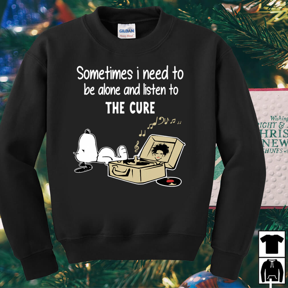 Snoopy sometimes I need to be alone and listen to the cure shirt