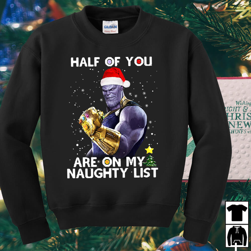 Thanos Half of you are on my naughty list Christmas sweater