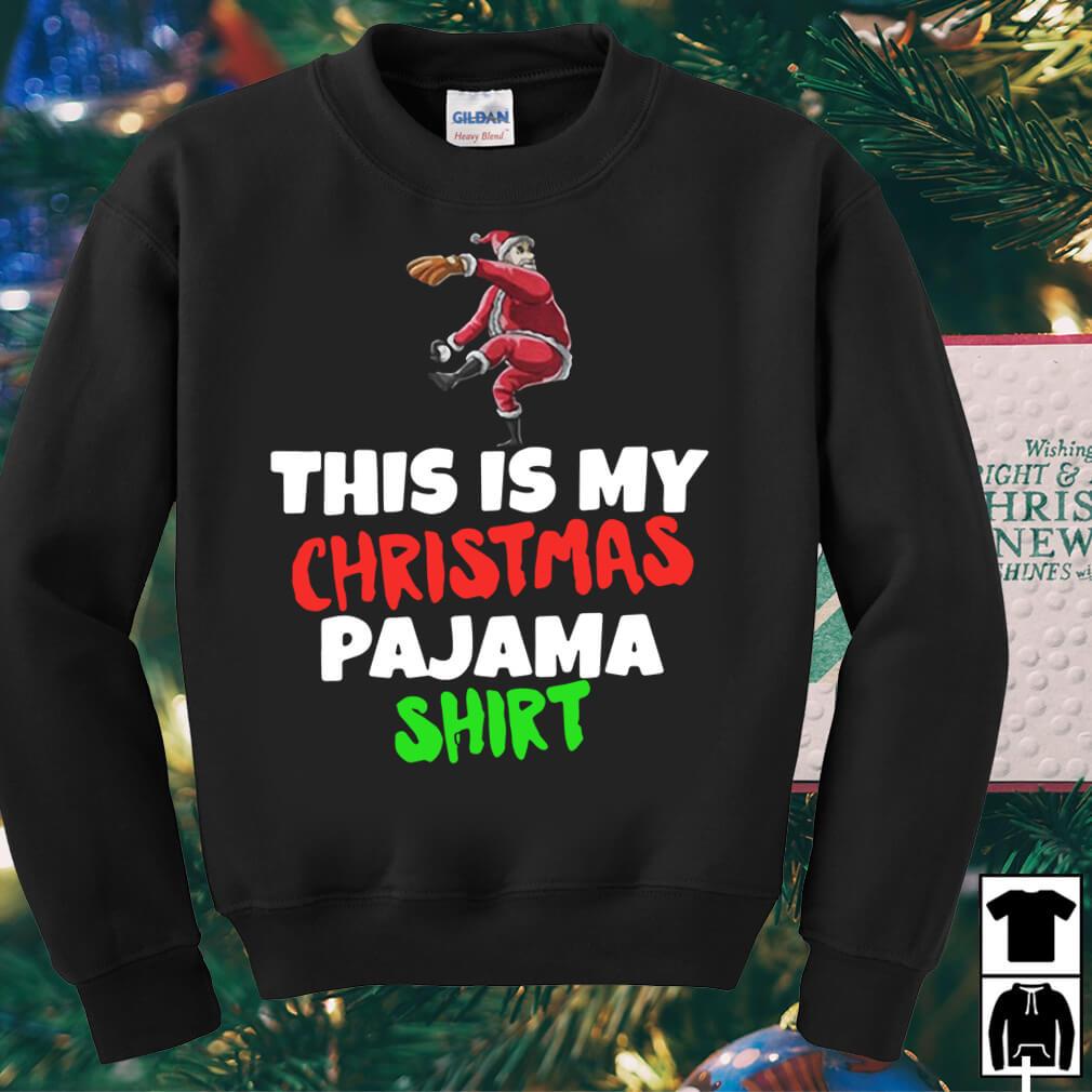 This Is My Christmas Pajama Santa play Baseball sweater