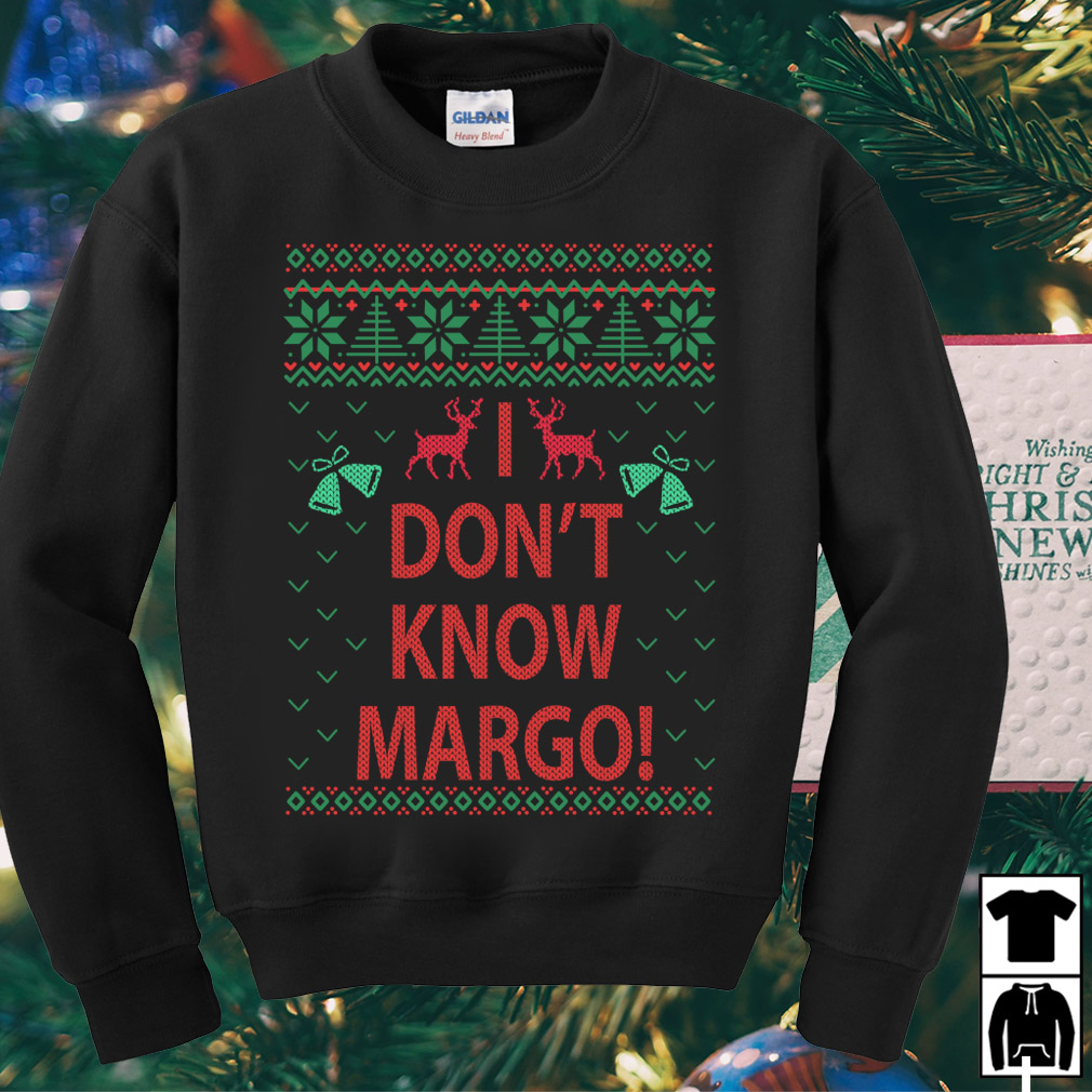 Todd And Margo I don't know margo Christmas sweater