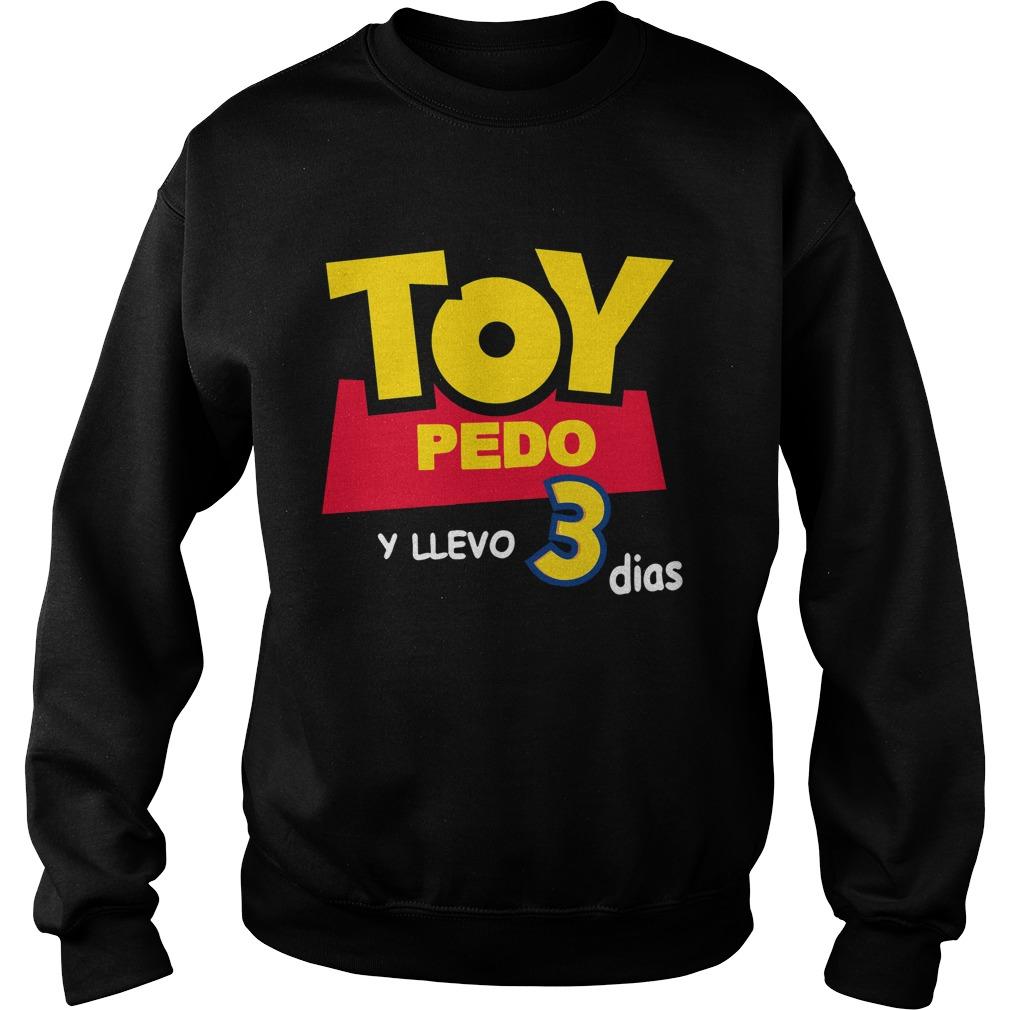 Toy Pedo Y Llevo Tres Dias Sweater