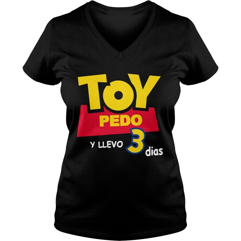 Toy Pedo Y Llevo Tres Dias V-neck T-shirt