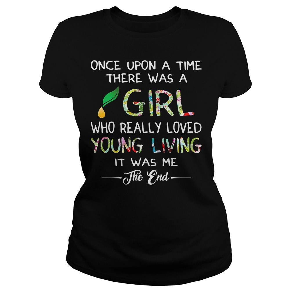 Once upon a time there was a girl who really loved young Ladies Tee