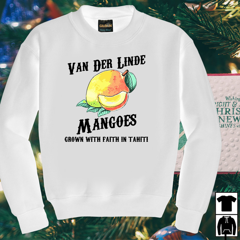 Van der linde mangoes grown with faith in tahiti shirt