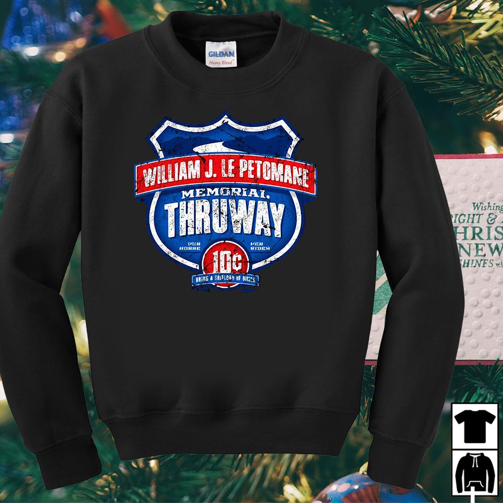 William J LePetomane Memorial Thruway shirt