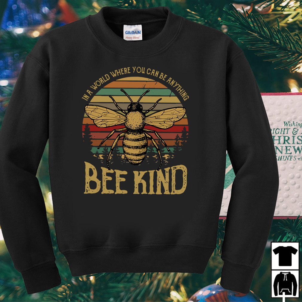 In a world where you can be anything bee kind vintage shirt