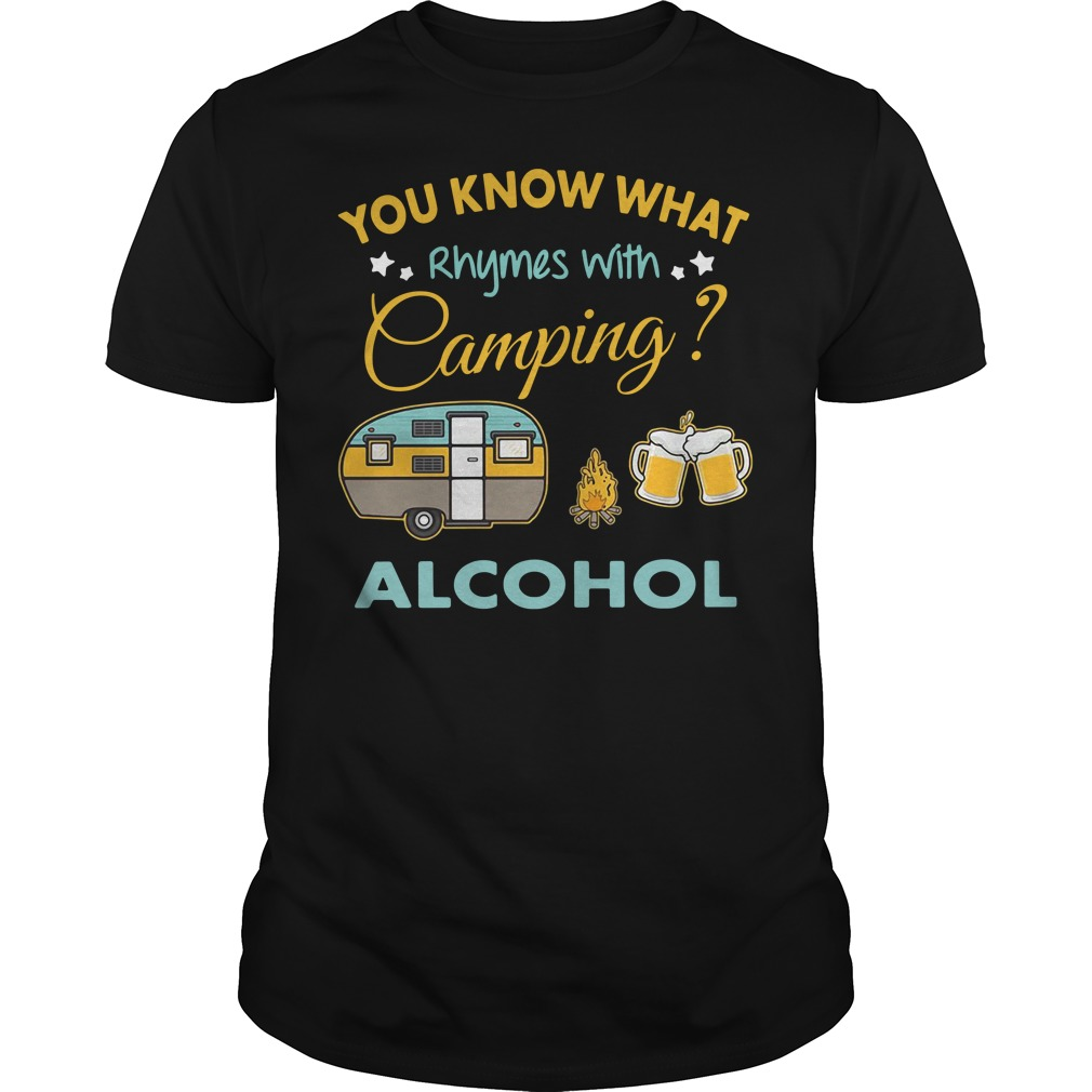 You know what Rhymes with Camping alcohol Guys shirt