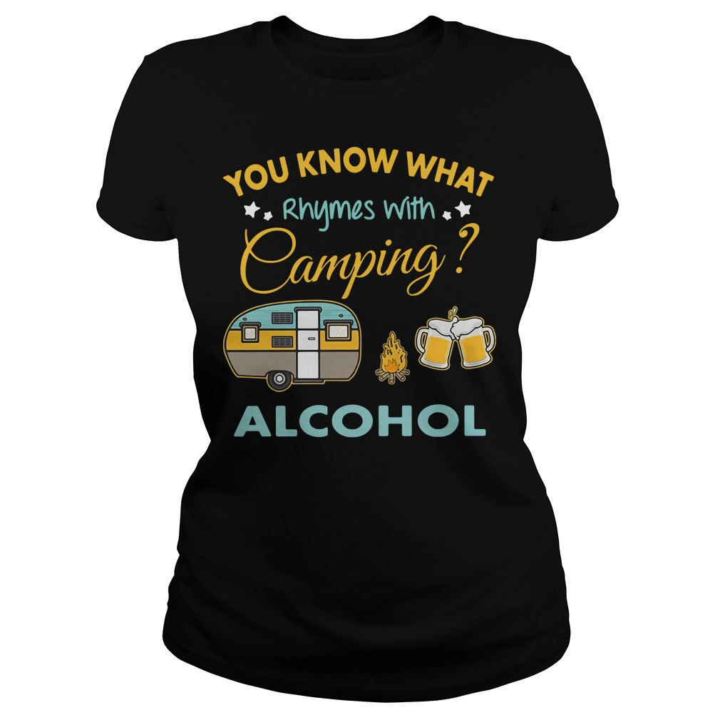 You know what Rhymes with Camping alcohol Ladies tee