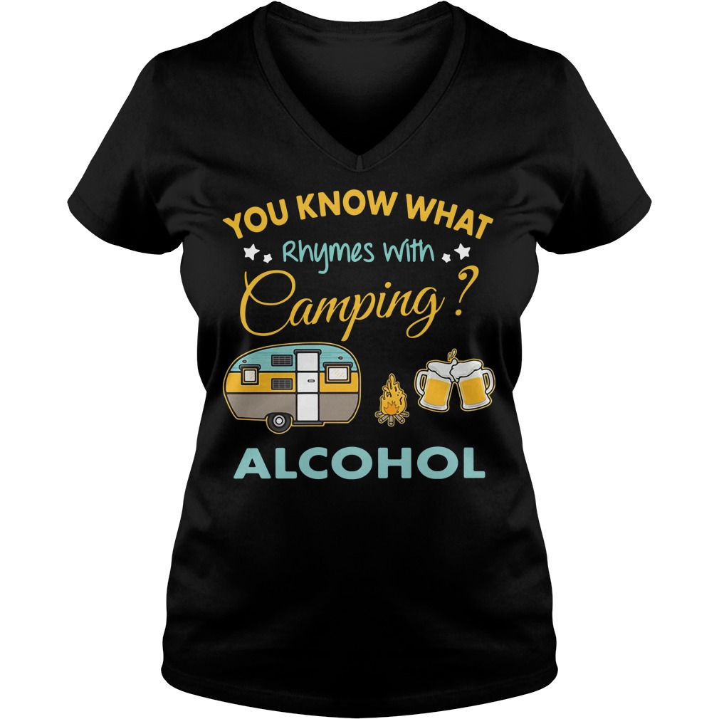 You know what Rhymes with Camping alcohol V-neck T-shirt
