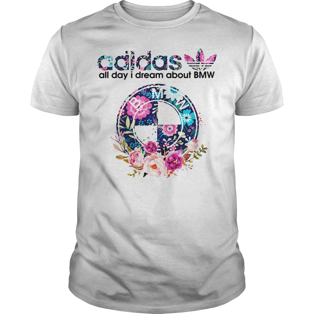 Adidas all day I dream about BMW Guys Shirt
