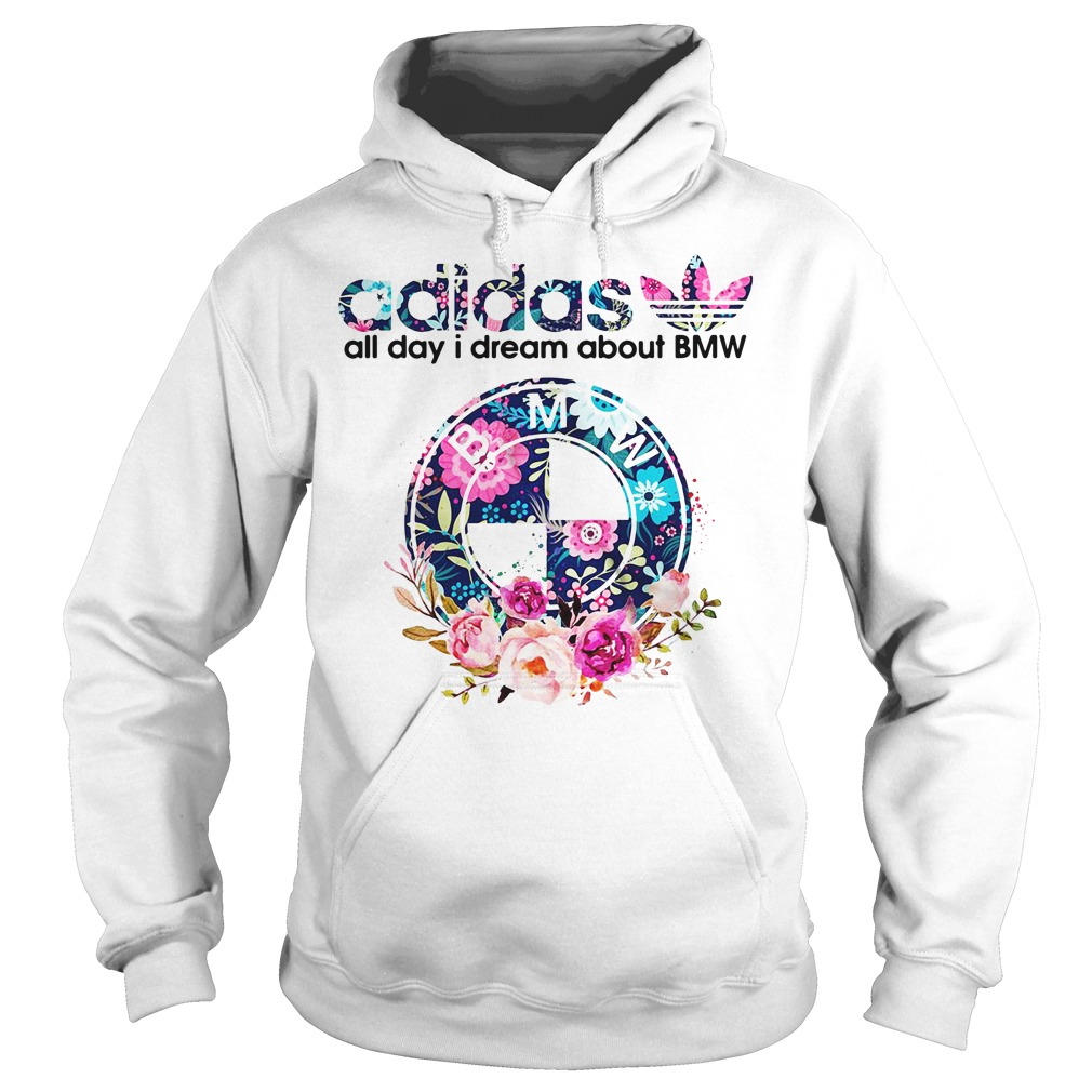 Adidas all day I dream about BMW Hoodie