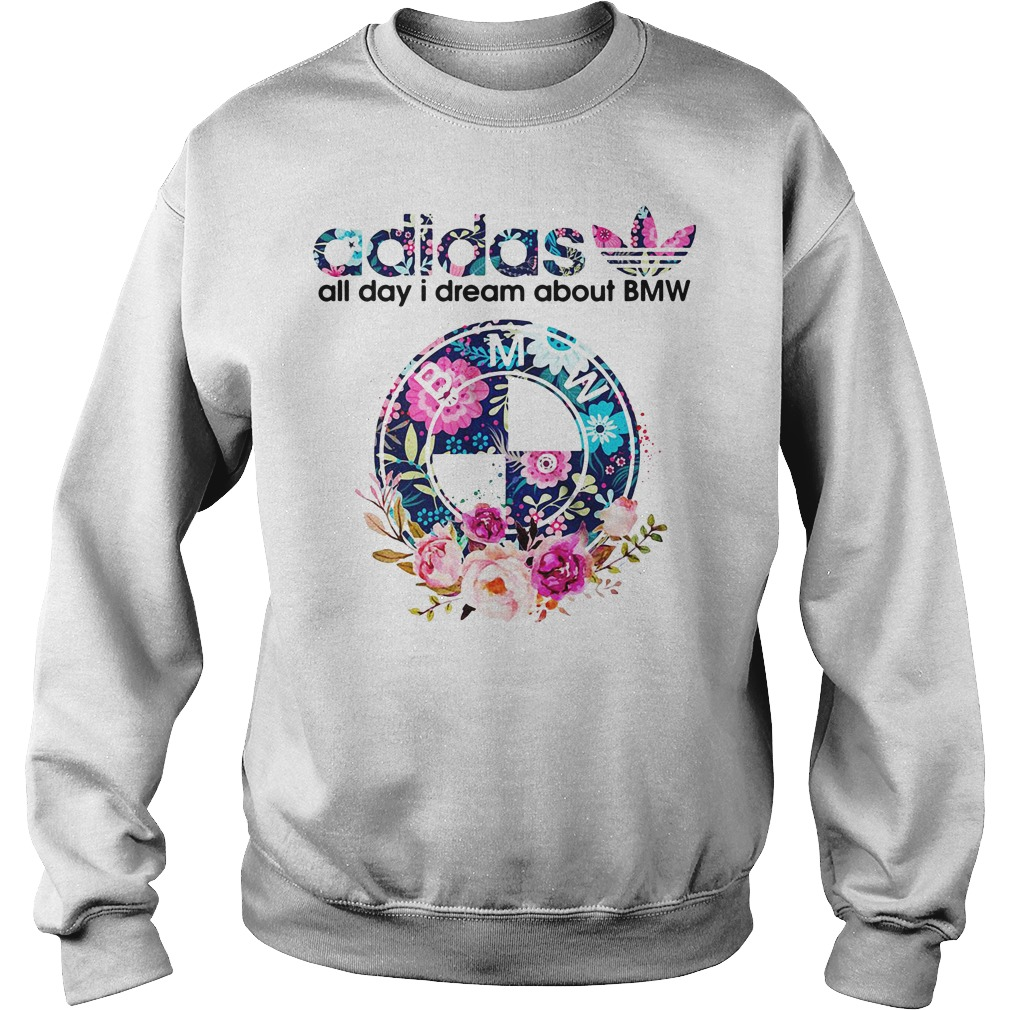 Adidas all day I dream about BMW Sweater