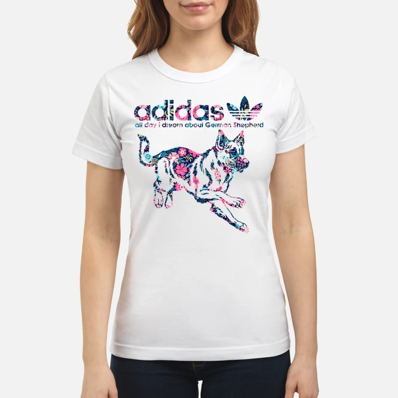 Adidas all day I dream about German Shepherd Ladies tee