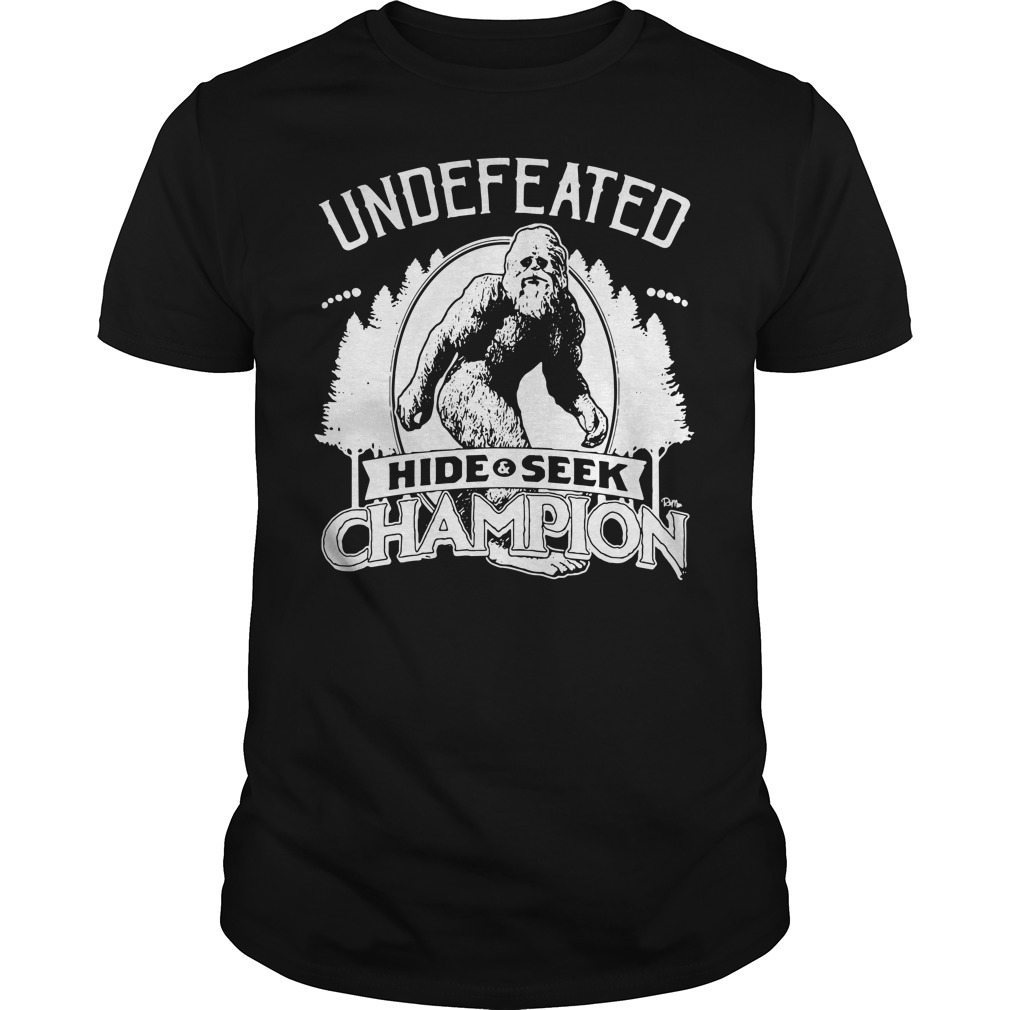 Bigfoot Undefeated hide and seek champion Guys shirt