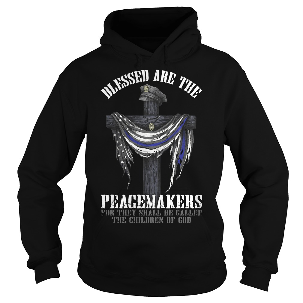 Blessed are the peacemakers for they shall Hoodie