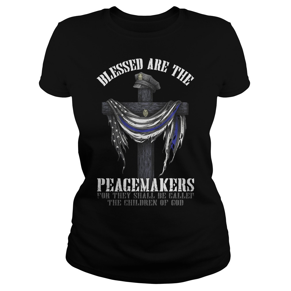 Blessed are the peacemakers for they shall Ladies Tee