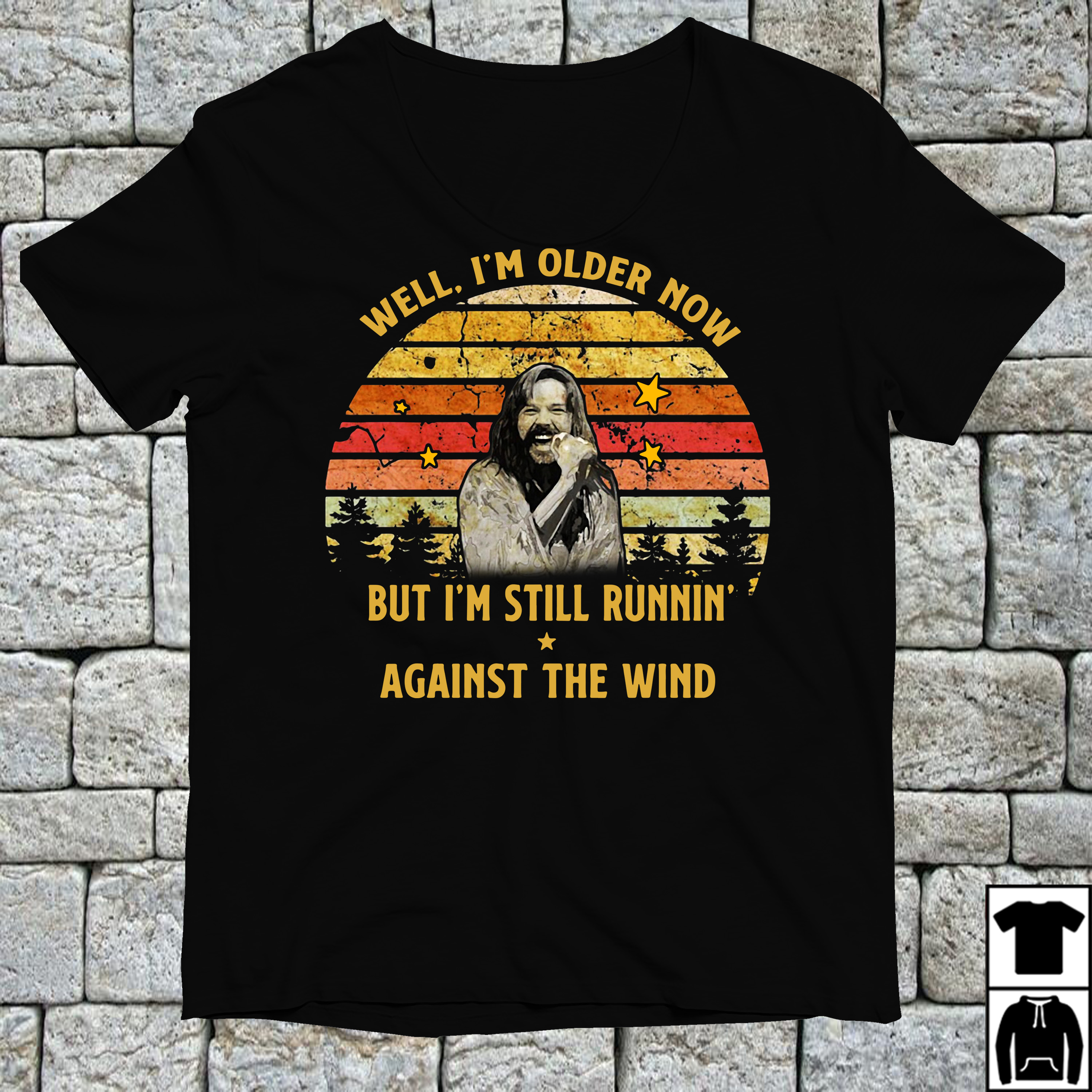 Bob Seger Well I'm older now but I'm still runnin' against the wind shirt