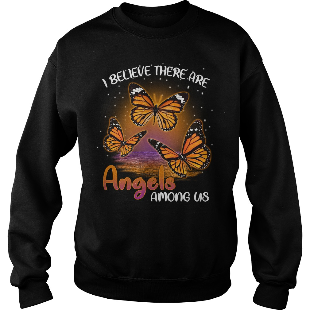 Butterfly I believe there are Angels among us Sweater