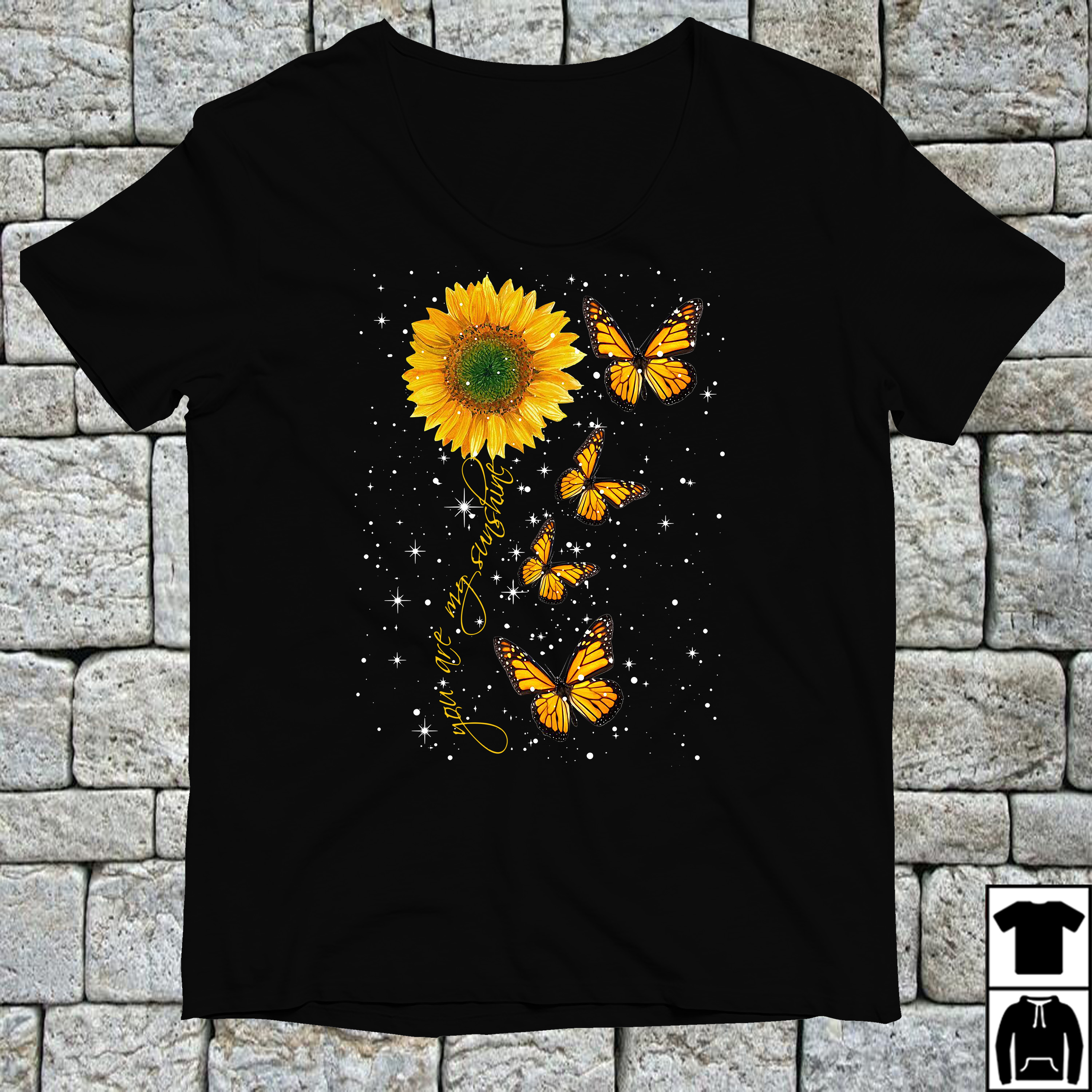 Butterfly you are my sunshine shirt