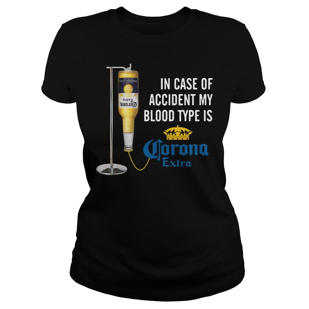 In case of accident my blood type is Corona Extra Ladies Tee