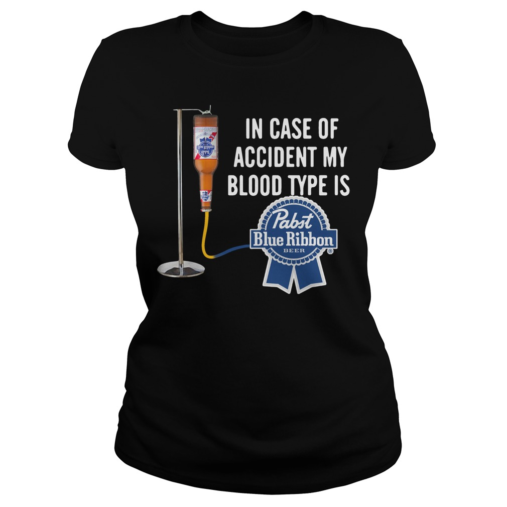 In case of accident my blood type is Past Blue Ribbon Ladies Tee