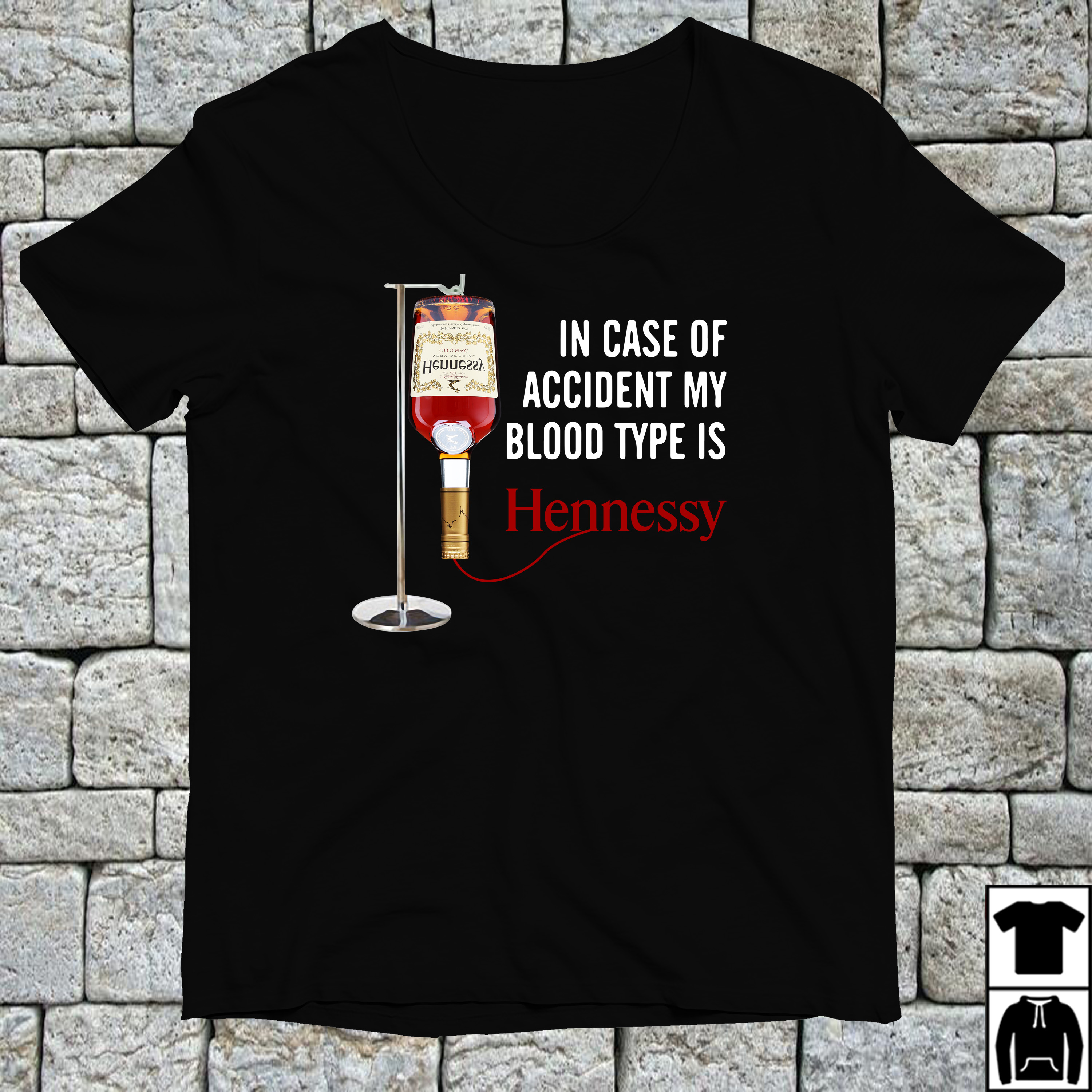 In case of accident type is Hennessy shirt