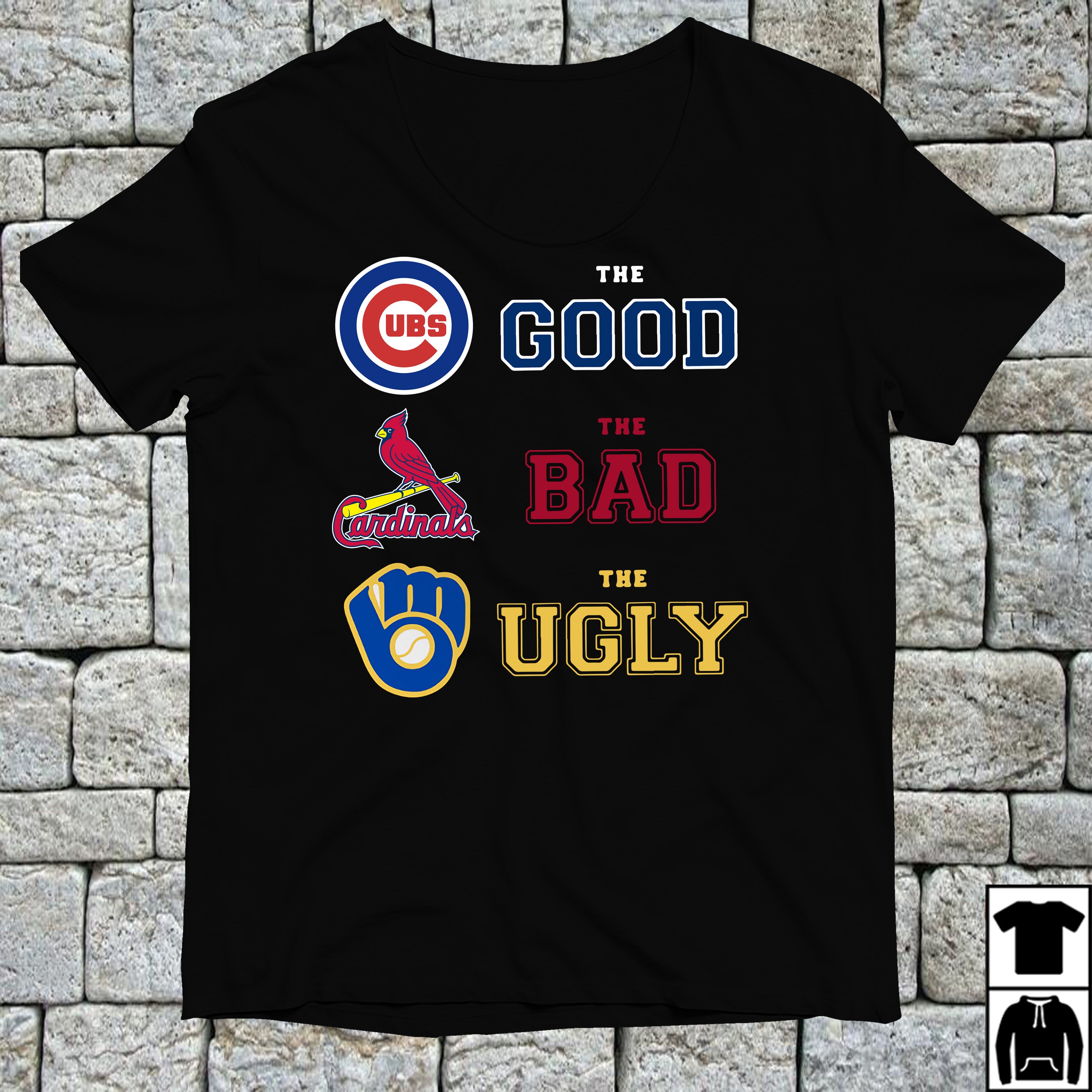 Chicago Cubs the good St. Louis Cardinals the bad Milwaukee Brewers the ugly shirt