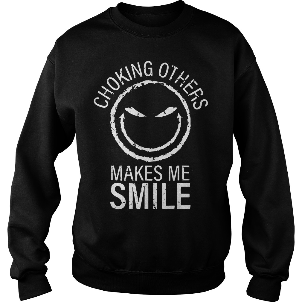 Choking others makes me smile Sweater