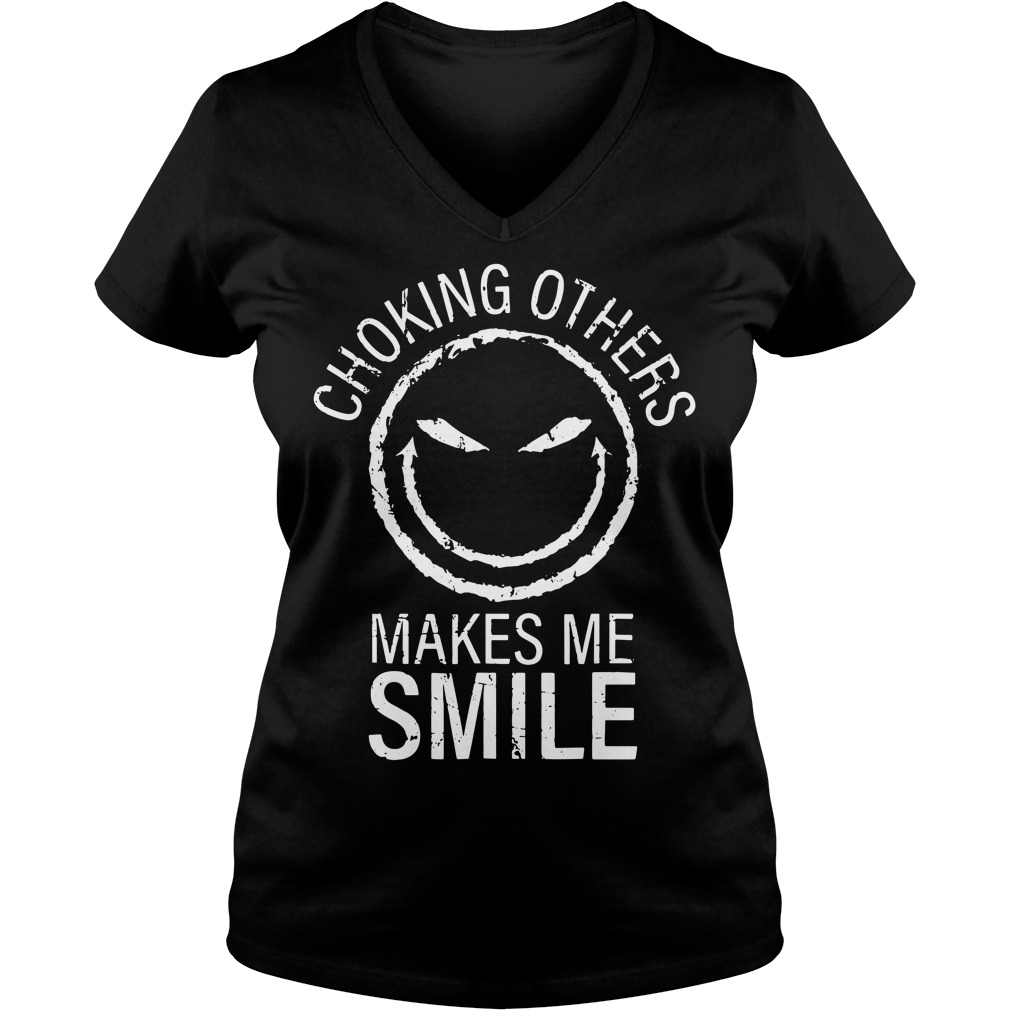 Choking others makes me smile V-neck T-shirt