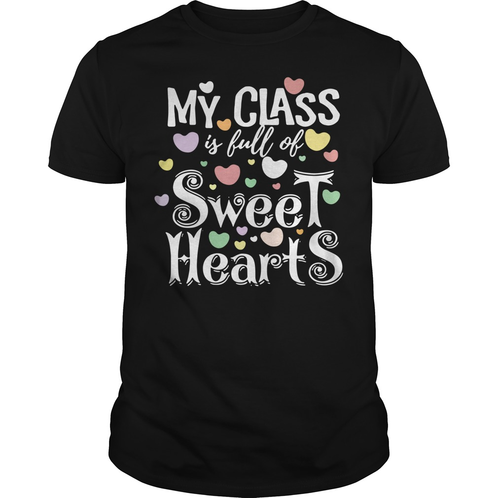 My class is full of Sweet hearts Guys Shirt