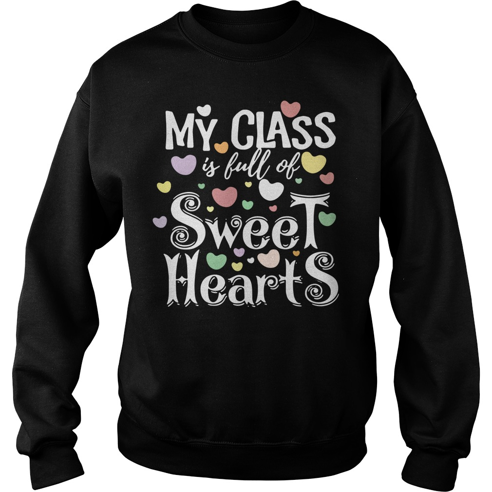 My class is full of Sweet hearts Sweater